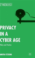 Privacy in a Cyber Age Policy and Practice