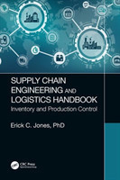 Supply Chain Engineering and Logistics Handbook