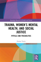 Trauma, Women's Mental Health, and Social Justice Pitfalls and Possibilities