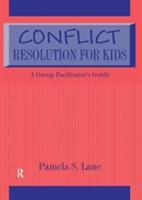 Conflict Resolution For Kids A Group Facilitator's Guide