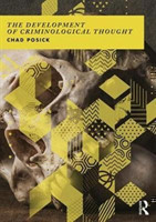 The Development of Criminological Thought Context, Theory and Policy