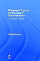 Metapsychology for Contemporary Psychoanalysis Mind, World, and Self
