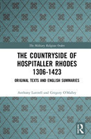 The Countryside Of Hospitaller Rhodes 1306-1423 Original Texts And English Summaries