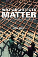 Why Architects Matter Evidencing and Communicating the Value of Architects