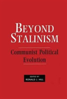 Beyond Stalinism Communist Political Evolution