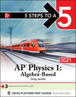 5 Steps to a 5: AP Physics 1 Algebra-Based 2021