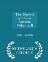 The Novels of Jane Austen, Volume II - Scholar's Choice Edition