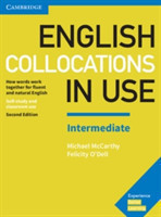 English Collocations in Use Intermediate Book with Answers: How Words Work Together for Fluent and N How Words Work Together for Fluent and Natural English