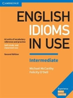 English Idioms in Use Intermediate Book with Answers: Vocabulary Reference and Practice Vocabulary Reference and Practice