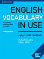 English Vocabulary in Use Upper-Intermediate Book with Answers: Vocabulary Reference and Practice Vocabulary Reference and Practice