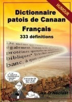 Dictionnaire Patois De Canaan/Francais En 333 Definitions - Edition 2016