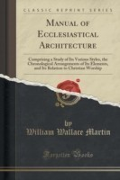 Manual of Ecclesiastical Architecture