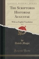The Scriptores Historiae Augustae, Vol. 2 With an English Translation (Classic Reprint)