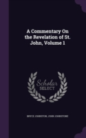 A Commentary on the Revelation of St. John, Volume 1
