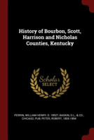 History of Bourbon, Scott, Harrison and Nicholas Counties, Kentucky