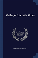 Walden; Or, Life in the Woods