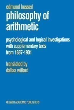 Philosophy of Arithmetic Psychological and Logical Investigations with Supplementary Texts from 1887