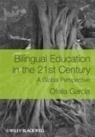 Bilingual Education in 21st Century A Global Perspective