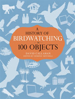 History of Birdwatching in 100 Objects