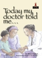 Today my doctor told me