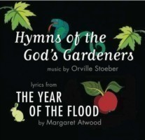 Hymns of the God's Gardeners Lyrics from the Year of the Flood