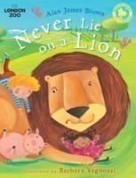 Never Lie on a Lion
