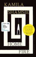 Home Fire WINNER OF THE WOMEN'S PRIZE FOR FICTION 2018