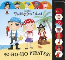 Ladybird Big Noisy Book - Skullabones Island: Yo-ho-ho Pirates!