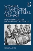 Women, Infanticide and the Press, 1822-1922