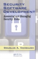 Security Software Development Assessing and Managing Security Risks