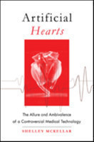 Artificial Hearts The Allure and Ambivalence of a Controversial Medical Technology