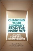 Changing Your Company from the Inside Out A Guide for Social Intrapreneurs