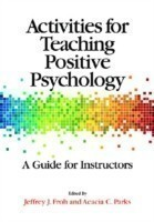 Activities for Teaching Positive Psychology A Guide for Instructors