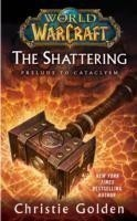 World of Warcraft: The Shattering Book One of Cataclysm