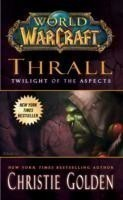Golden, Christie - World of Warcraft: Thrall: Twilight of the Aspects