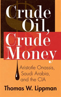 Crude Oil, Crude Money