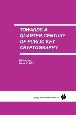 Towards a Quarter-Century of Public Key Cryptography