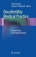 Oncofertility Medical Practice Clinical Issues and Implementation