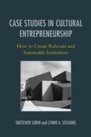 Case Studies in Cultural Entrepreneurship How to Create Relevant and Sustainable Institutions