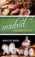 Madrid A Culinary History