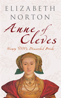 Anne of Cleves Henry VIII's Discarded Bride