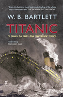Titanic 9 Hours to Hell The Survivors' Story