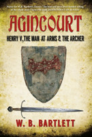 Agincourt Henry V, the Man at Arms & the Archer