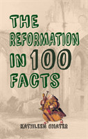 Reformation in 100 Facts