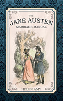 The Amy, Helen - The Jane Austen Marriage Manual