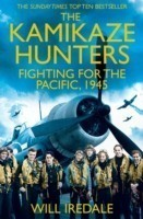 The Kamikaze Hunters The Men Who Fought for the Pacific, 1945