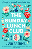 The Sunday Lunch Club The feel-good novel of 2018