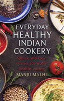 Everyday Healthy - Indian Cookery Quick and easy curries for really healthy eating