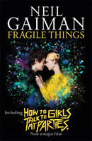 Fragile Things includes How to Talk to Girls at Parties