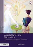 Angela Carter and Surrealism 'A Feminist Libertarian Aesthetic'